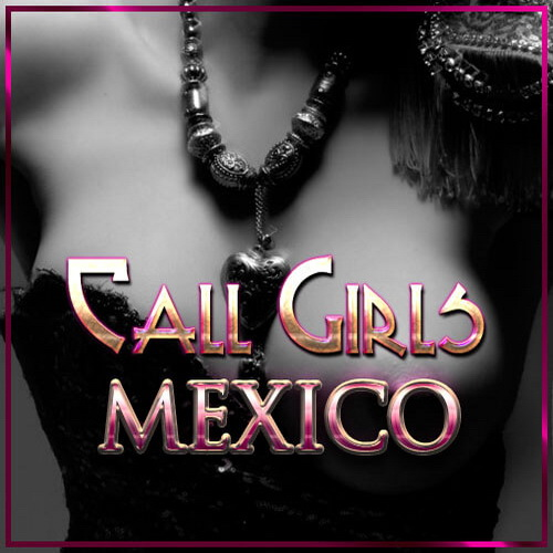 Call Girls Mexico